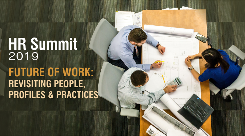 'HR SUMMIT' 2019 on 'Future of Work: Revisiting People, Profiles & Practices'