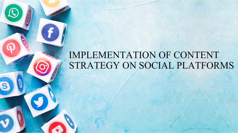 Implementation of Content strategy on Social platforms