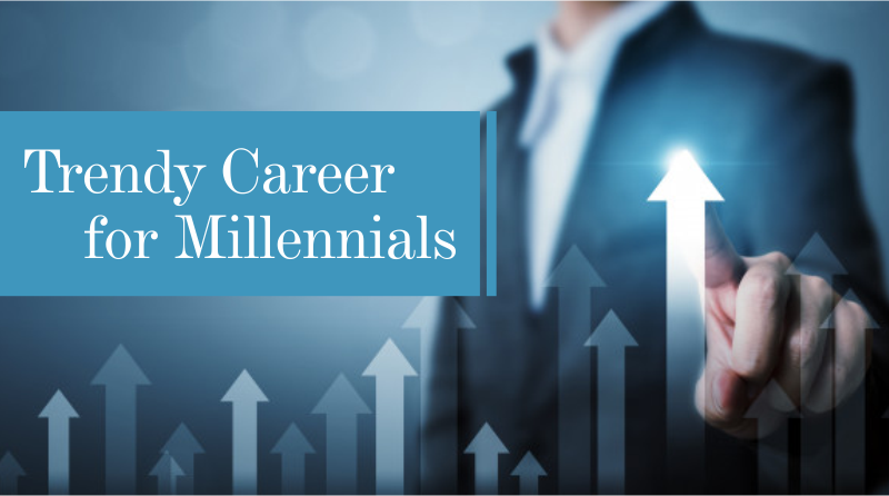 Trendy Career for Millennials