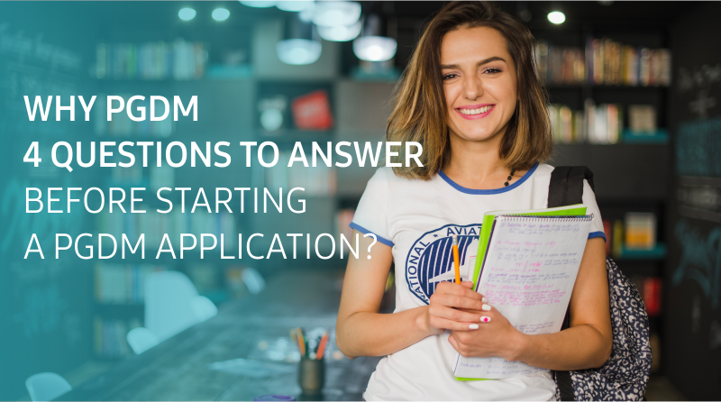 Why PGDM: 4 Questions to Answer BEFORE starting a PGDM Application?