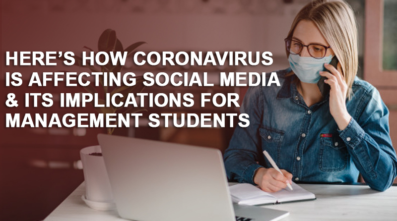 Here's how coronavirus is affecting social media and its implications for Management Students