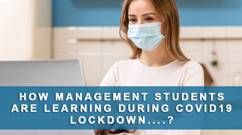 How Management Students are learning during Covid19 Lockdown….?